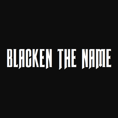 Blacken The Name