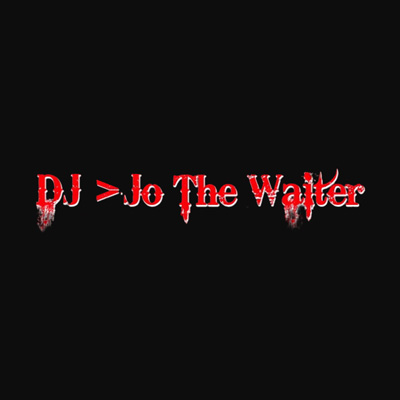 DJ Jo The Waiter